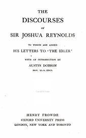 The discourses of Sir Joshua Reynolds: to which are added his letters to ʻThe idler,̓