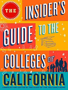 The Insider s Guide to the Colleges of California PDF