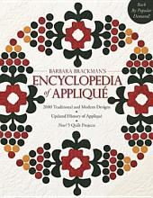 Barbara Brackman's Encyclopedia Of Applique: 2000 Traditional and Modern Designs, Updated History of Applique, New! 5 Quilt Projects