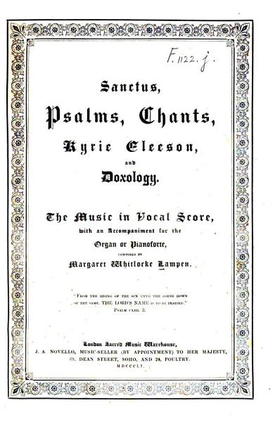 Sanctus, Psalms, Chants, Kyrie eleeson, and Doxology. The music in vocal score, with an accompaniment for the organ or pianoforte, etc