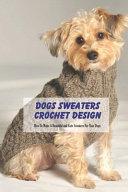 Dogs Sweaters Crochet Design