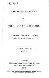 Five Years' Residence in the West Indies: Volume 2