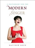 A Dictionary for the Modern Singer PDF