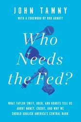 Who Needs The Fed  Book PDF