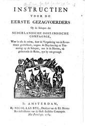 Instructien voor de eerste gezagvoerders op de schepen der Nederlandsche Oost-Indische Compagnie ...