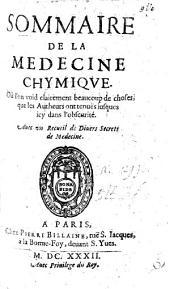 Sommaire de la Médecine chymique. [By F. Du Soucy.]