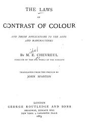 The Laws of Contrast of Colour: And Their Application to the Arts