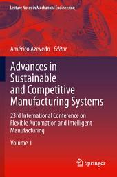 Advances in Sustainable and Competitive Manufacturing Systems: 23rd International Conference on Flexible Automation & Intelligent Manufacturing