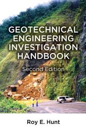 Geotechnical Engineering Investigation Handbook, Second Edition: Edition 2