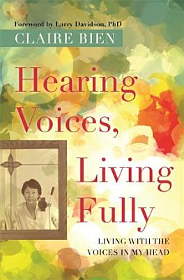 Hearing Voices  Living Fully PDF