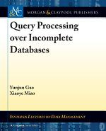 Query Processing over Incomplete Databases