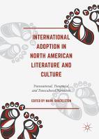 International Adoption in North American Literature and Culture PDF