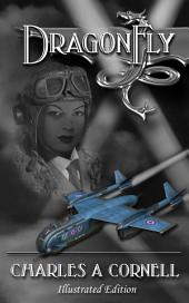 DragonFly (Illustrated): Missions of the DragonFly Squadron Book #1