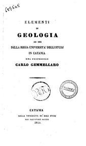 Elementi di geologia ad uso della Regia Università degli studi in Catania del professore Carlo Gemmellaro