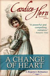 A Change of Heart (A Regency Romance)