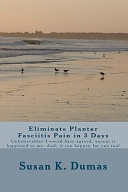 Eliminate Plantar Fasciitis Pain in 3 Days