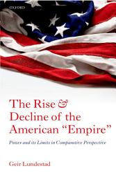 The Rise and Decline of the American 'Empire'