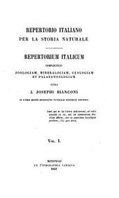 Repertorio italiano per la storia naturale. Repertorium italicum complectens zoologiam, mineralogiam, geologiam et palaeontologiam
