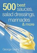 500 Best Sauces  Salad Dressings  Marinades   More Book