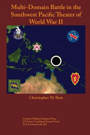 Multi Domain Battle in the Southwest Pacific Theater of World War II