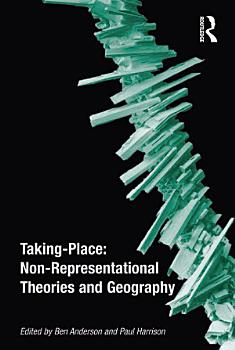 Taking Place  Non Representational Theories and Geography PDF
