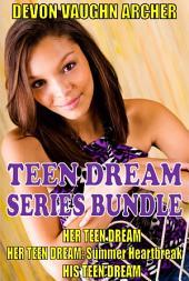 Teen Dream Series 3-Book Bundle: Her Teen Dream\Summer Heartbreak\His Teen Dream