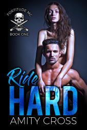 Ride Hard: Fortitude MC #1