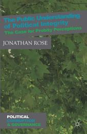 The Public Understanding of Political Integrity: The Case for Probity Perceptions