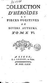 Collection d'Héroïdes et pièces fugitives: Volume5