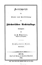 Zeitschrift für Kunde und Fortbildung der zürcherischen Rechtspflege: Band 16