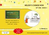Melody's Chinese Now Set One Book 6: Learn to Speak Chinese Overnight