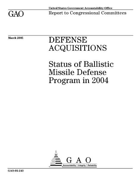 Defense acquisitions status of Ballistic Missile Defense Program in 2004 : report to congressional committees.
