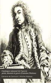 Catalogue raisonné de l'oeuvre peint, dessiné et gravé d'Antoine Watteau