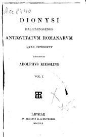 """""""Dionysi Halicarnasensis """"Antiquitatum romanarum quae supersunt: Volume 1"""