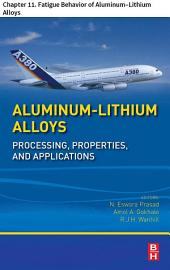 Aluminum-Lithium Alloys: Chapter 11. Fatigue Behavior of Aluminum–Lithium Alloys