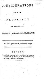 Considerations on the Propriety of Requiring a Subscription to Articles of Faith