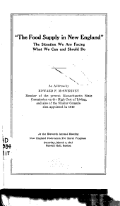 """""""The Food Supply in New England,"""" the Situation We are Facing, what We Can and Should Do: An Address by Edward F. McSweeney ... at the Eleventh Annual Meeting, New England Federation for Rural Progress, March 3, 1917, Faneuil Hall, Boston"""