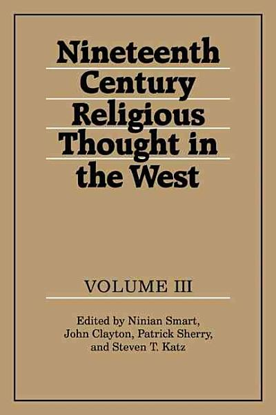 Download Nineteenth Century Religious Thought in the West  Volume 3 Book