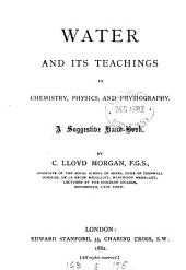 Water and its teachings in chemistry, physics and physiography