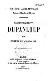 Histoire contemporaine... Monseigneur Dupanloup