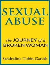 Sexual Abuse: The Journey of a Broken Woman