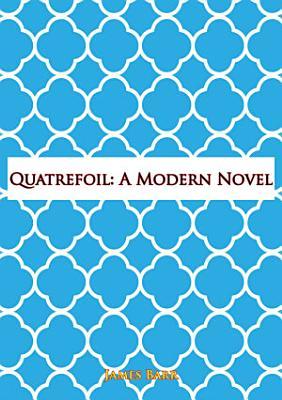 Quatrefoil  A Modern Novel PDF