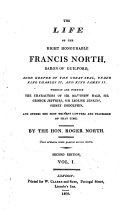 The Life of the Right Honourable Francis North... Wherein are Inserted The, 1