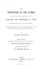 The Literature of the Kymry: Being a Critical Essay on the History of the Language and Literature of Wales During the Twelfth and Two Succeeding Centuries; Containing Numerous Specimens of Ancient Welsh Poetry in the Original and Accompanied with English Translations