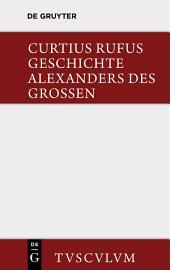Geschichte Alexanders des Grossen: Lateinisch und Deutsch