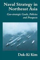 Naval Strategy in Northeast Asia PDF