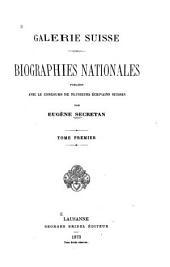 Galerie suisse: biographies nationales, Volume1