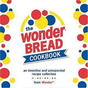 The Wonder Bread Cookbook Book
