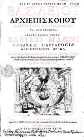 Sancti patris nostri Basilii Magni... Opera omnia... nunc primum Graece et Latine coniunctim edita...