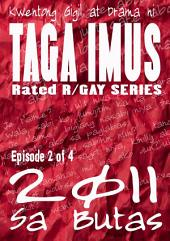 Sa Butas 2011: Gay Series Episode 2 of 4